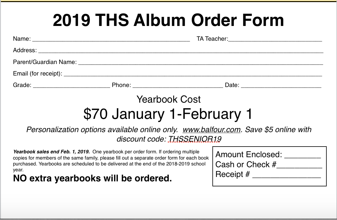 THS 2019 Yearbook Order Form.  Return to Mrs. Chumley in A116.  Payment Plans available.